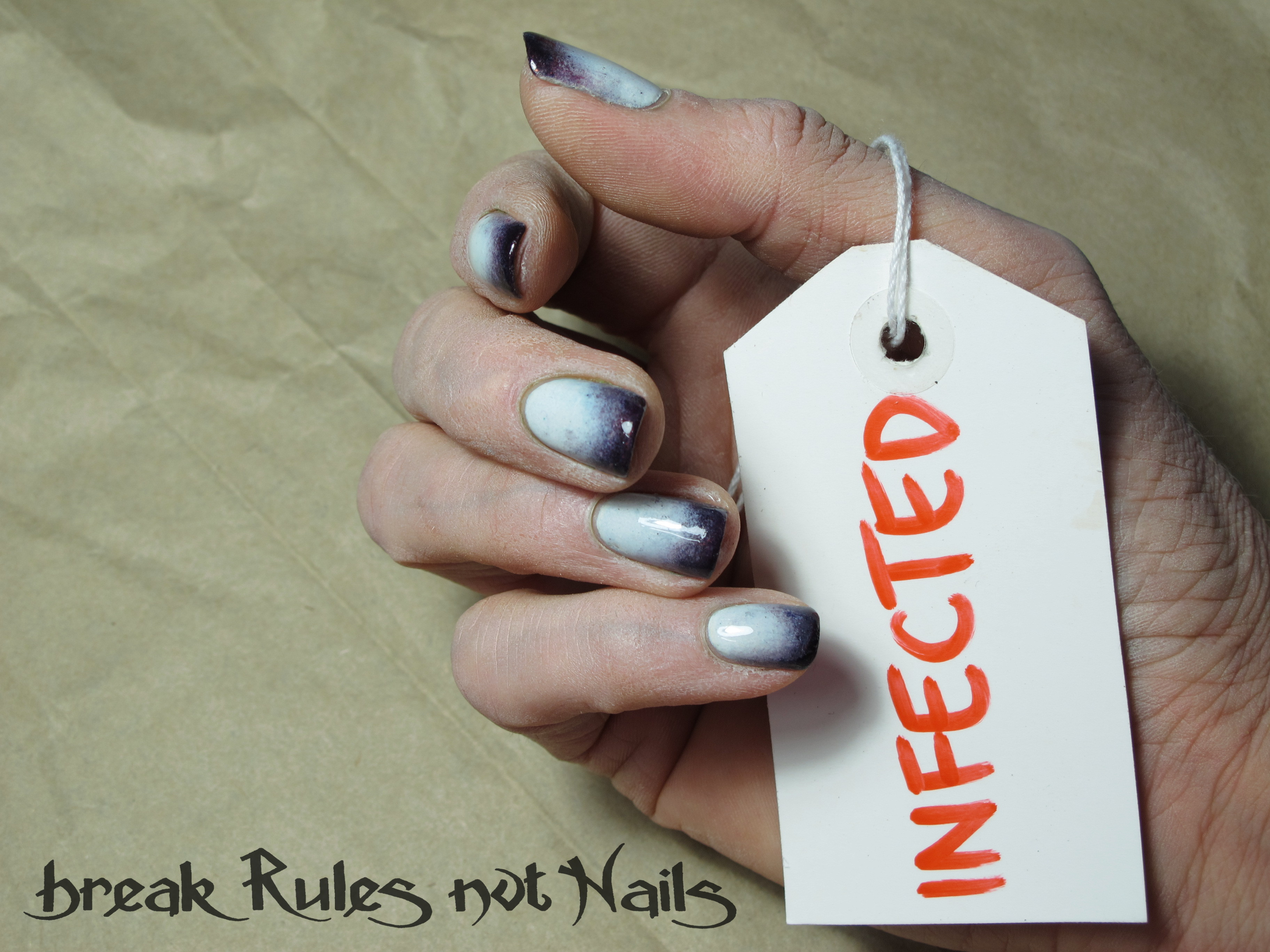 Infected…. | Break rules, not nails