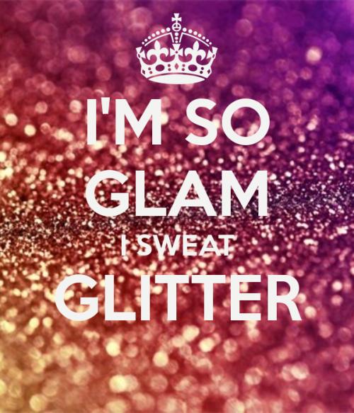 i-m-so-glam-i-sweat-glitter
